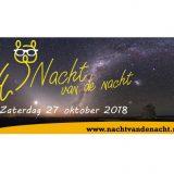 Nacht van de Nacht 2018: zaterdag 27 oktober